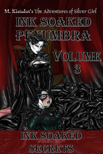 Ink Soaked Penumbra Volume 3: Ink Soaked Secrets