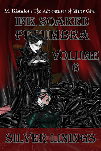 Ink Soaked Penumbra Volume 6: Silver Linings available now!