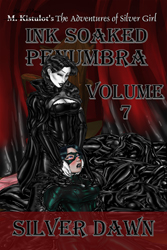 Ink Soaked Penumbra Volume 7: Silver Dawn is available now!