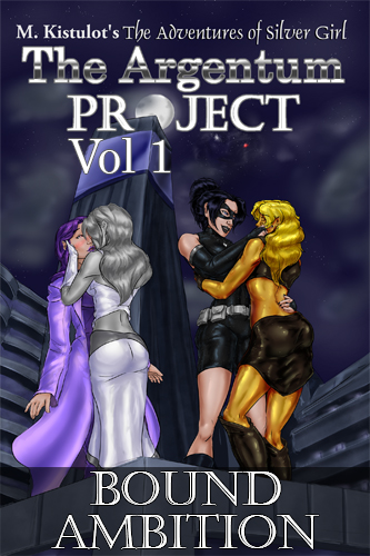 The cover for The Argentum Project Volume 1: Bound Ambition with Valerie Raine, Silver Girl, Patina, and a new gold woman on a rooftop.