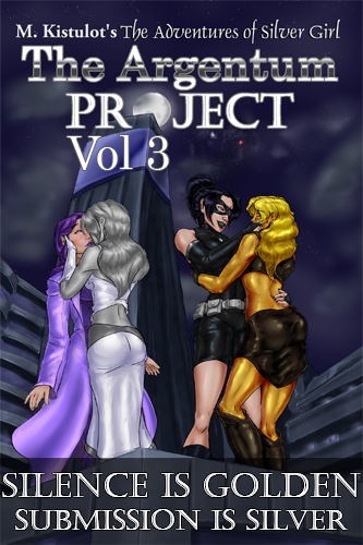 The Argentum Project Volume 3: Silence is Golden, Submission is Silver