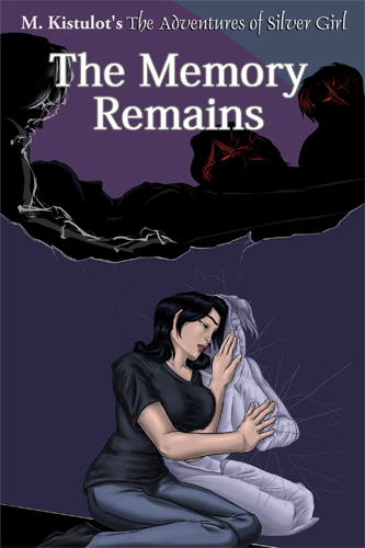 The cover of The Memory Remains showing a depowered, crying Sarah LaSilvas kneeling beside a mirror showing herself as Silver Girl as shadowy figures with silver and red energy loom overhead